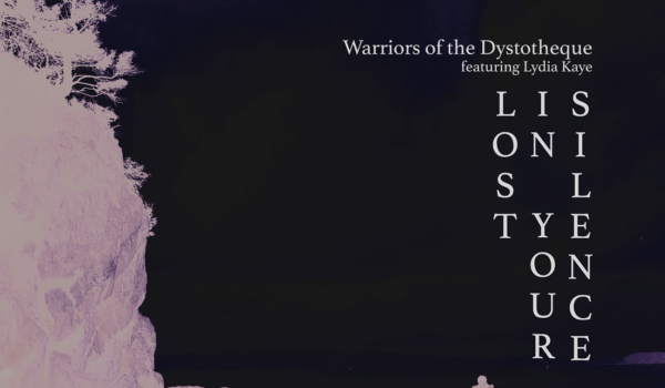 Exclusive Premiere: Warriors of the Dystotheque – Lost In Your Silence feat. Lydia Kaye